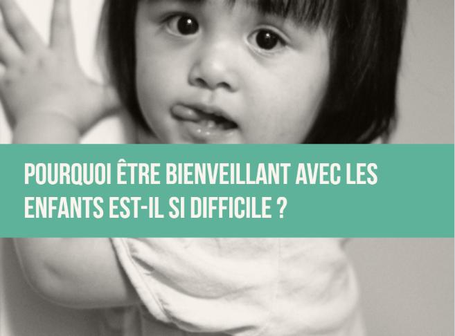 Pourquoi être bienveillant avec les enfants est-il si difficile ?   Education bienveillante ...