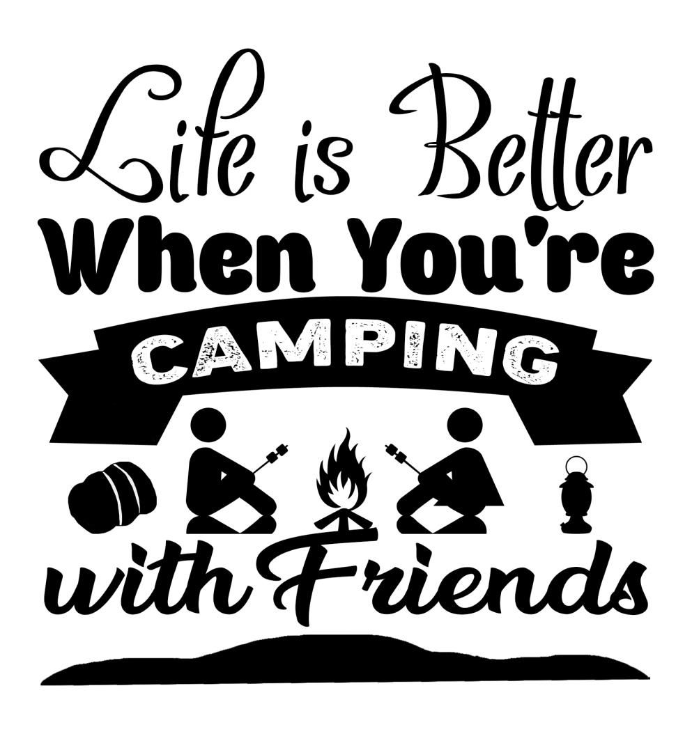 Camping Slogans Life is Better Camping With Friends