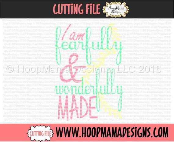 I Am Fearfully And Wonderfully Made Svg Dfx Eps And Png Files For