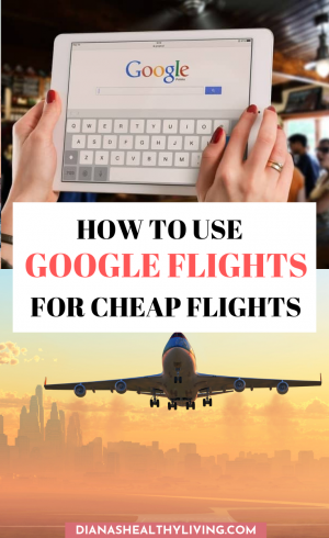 How To Use Google Flights Find Cheap Flights To Anywhere Google Flight Cheap Flights Cheap Plane Tickets