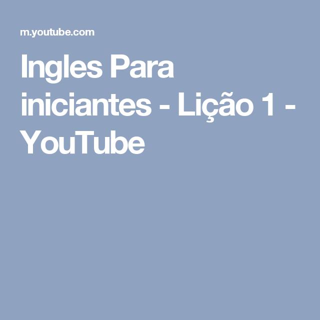 Ingles Para iniciantes - Lição 1 - YouTube