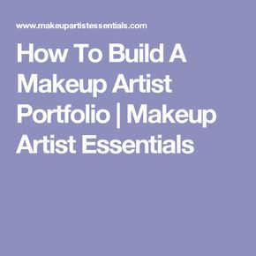 how to build a makeup artist portfolio  makeup artist