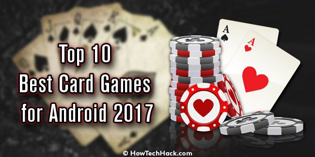 Top 10 Best Card Games for Android 2018   How Tech Hack   Fun card