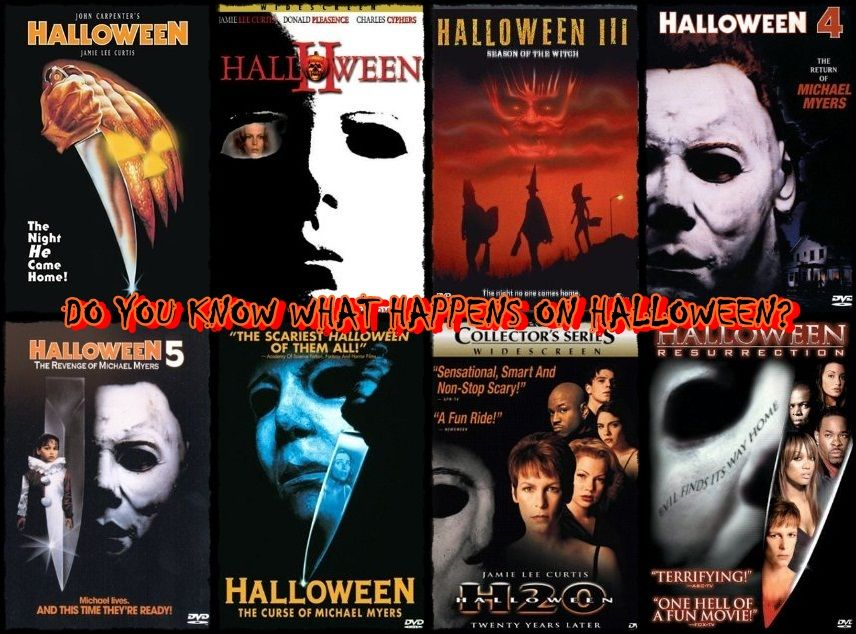 Halloween~Michael Myers movies!! Love them, he's my FAVE movie ...