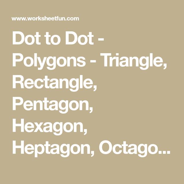 Dot to Dot - Polygons - Triangle, Rectangle, Pentagon ...