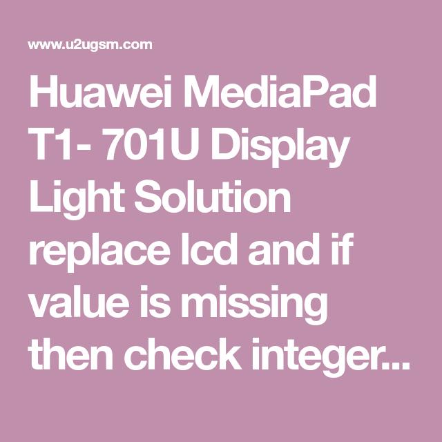 Huawei MediaPad T1- 701U Display Light Solution   Smart Phone