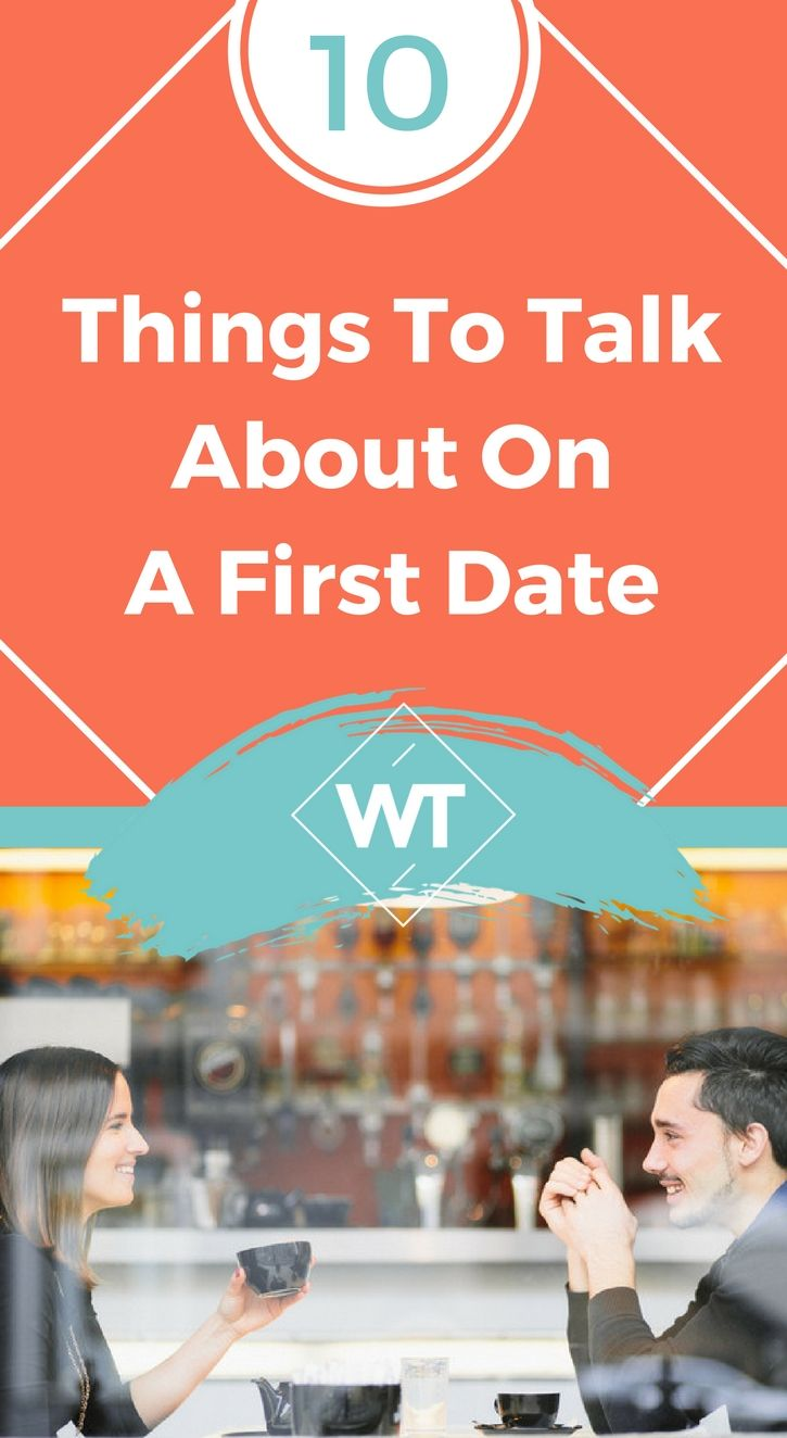 Things to talk about when first dating