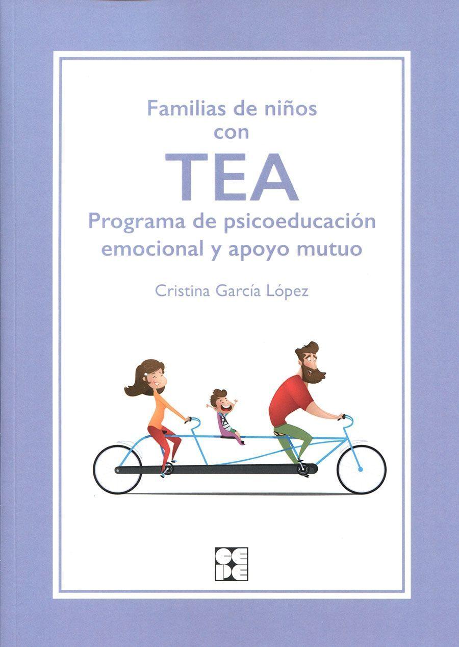 Familias De Niños Con Tea Programa De Psicoeducación Emocional Y Apoyo Mutuo Cuando En Una Familia Llega Un Hijo Con Tea Programas Para Niños Emocional Niños