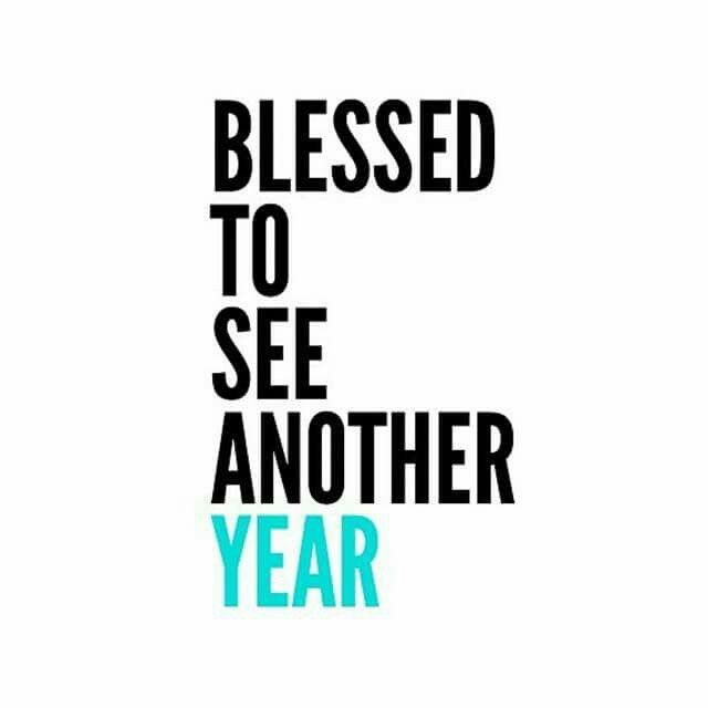 Blessed to see another year | Quotes | Happy birthday quotes