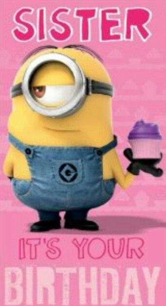 Minions For Life My Sister Birthday Sister Birthday Quotes