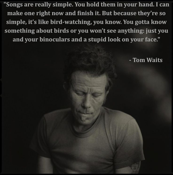 Image result for tom waits quote street names | When I first