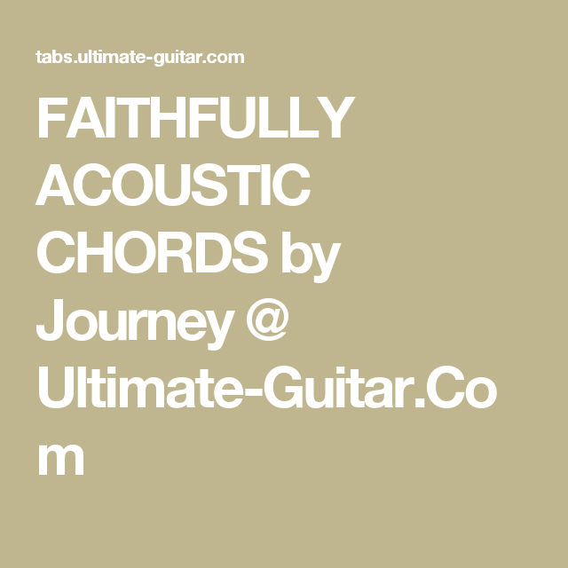 Faithfully Acoustic Chords By Journey Ultimate Guitar Guitar