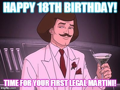 Happy 18th Birthday Time For Your First Legal Martini