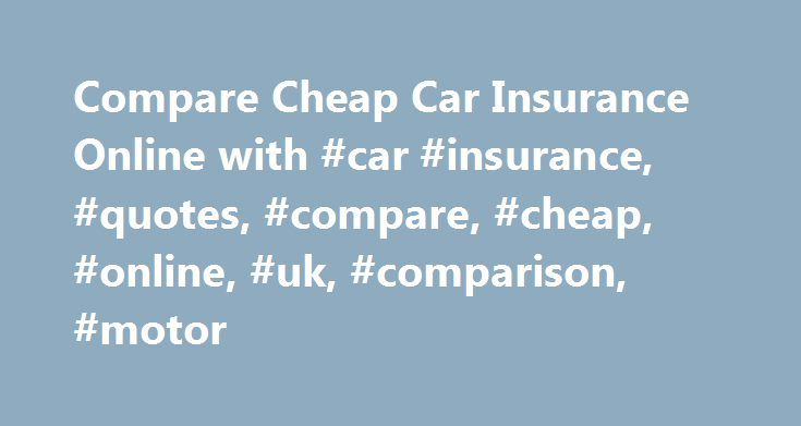 Car Insurance Quotes Comparison Amusing Compare Cheap Car Insurance Online With #car #insurance #quotes . Review