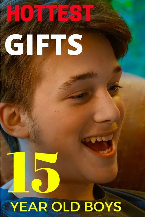 TOP GIFTS FOR 15 YEAR OLD BOYS 2016