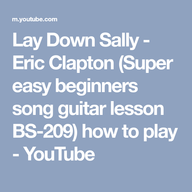 Lay Down Sally Eric Clapton Super Easy Beginners Song Guitar