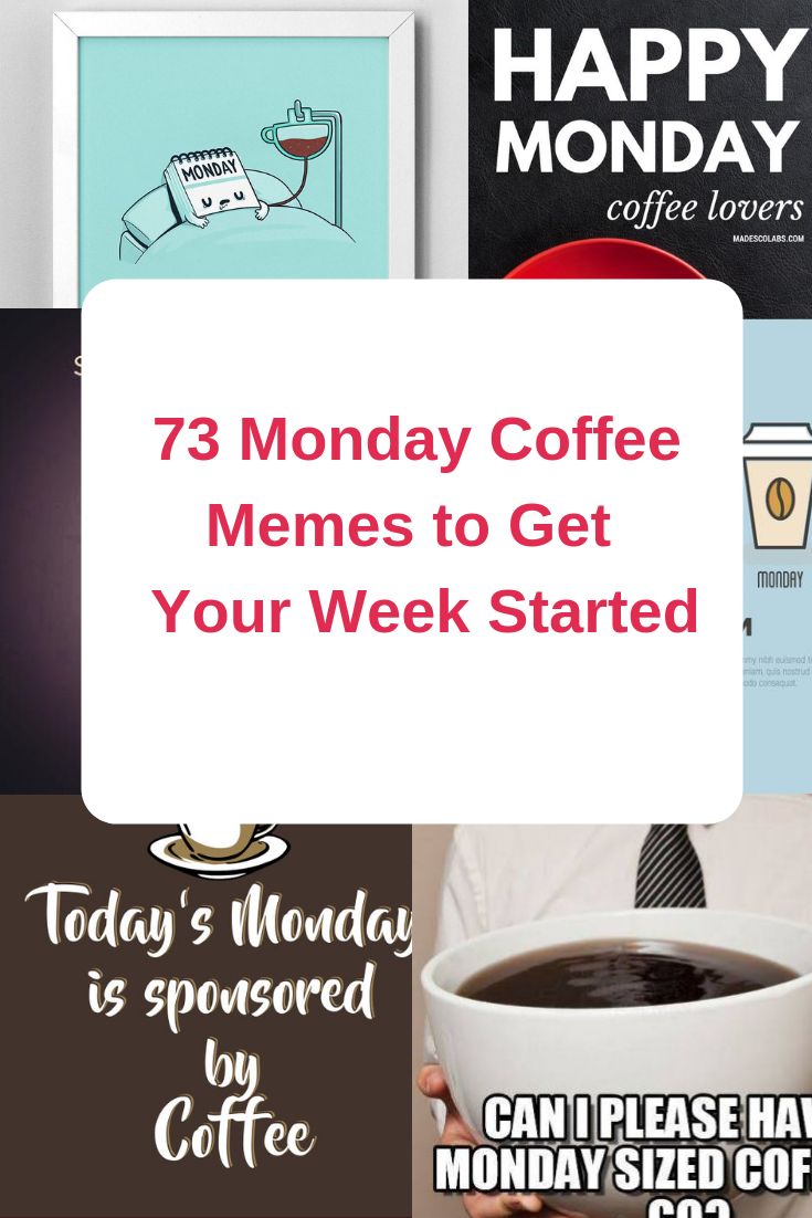 73 monday monring coffe memes to get your week started