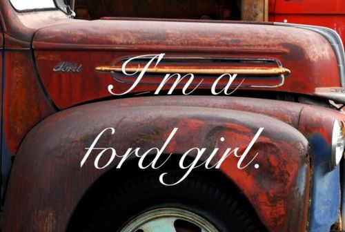 Ford Truck On Tumblr Ford Girl Ford Trucks Truck Quotes