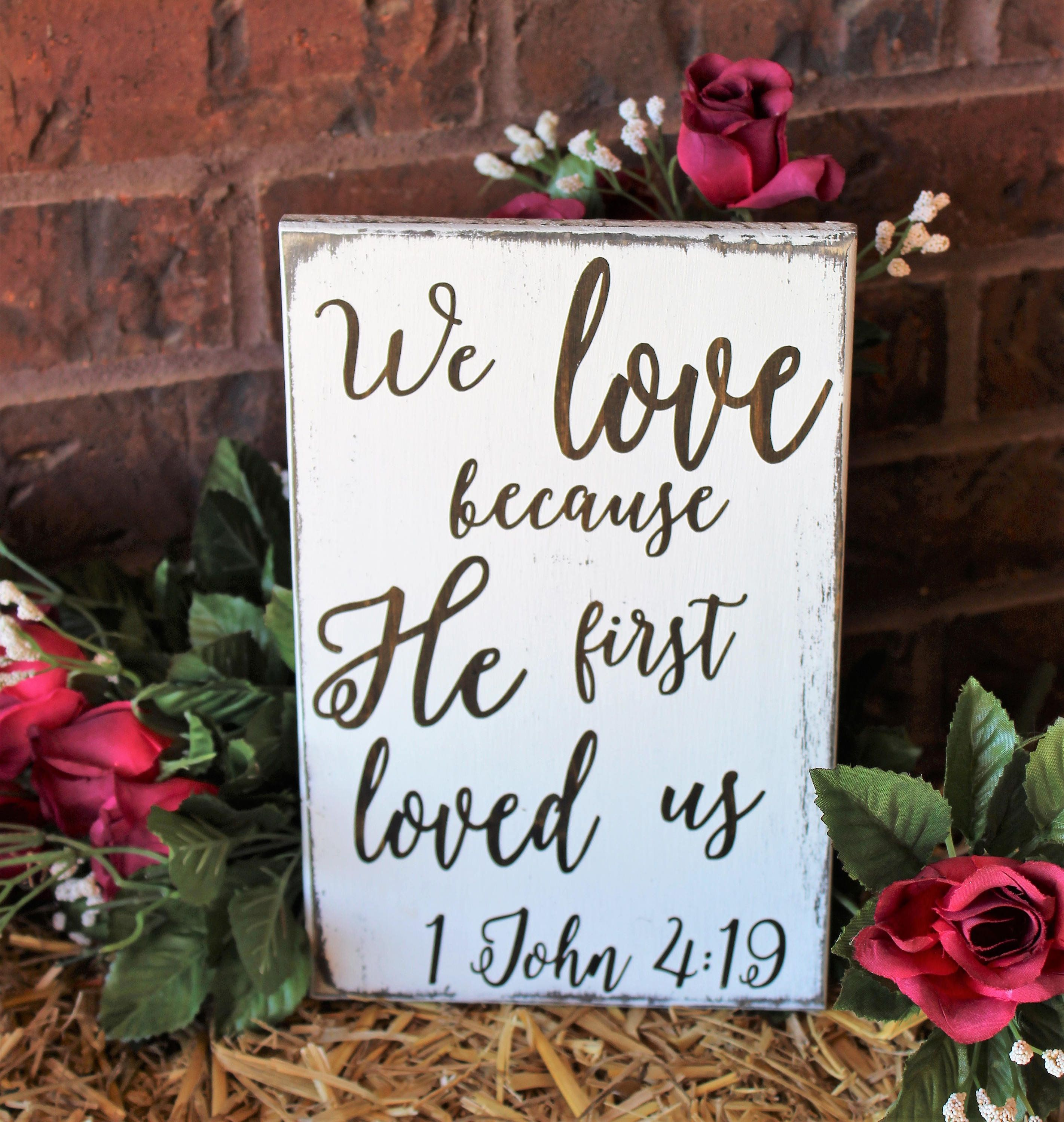 Download We love because he first loved us rustic wood sign - 1 ...