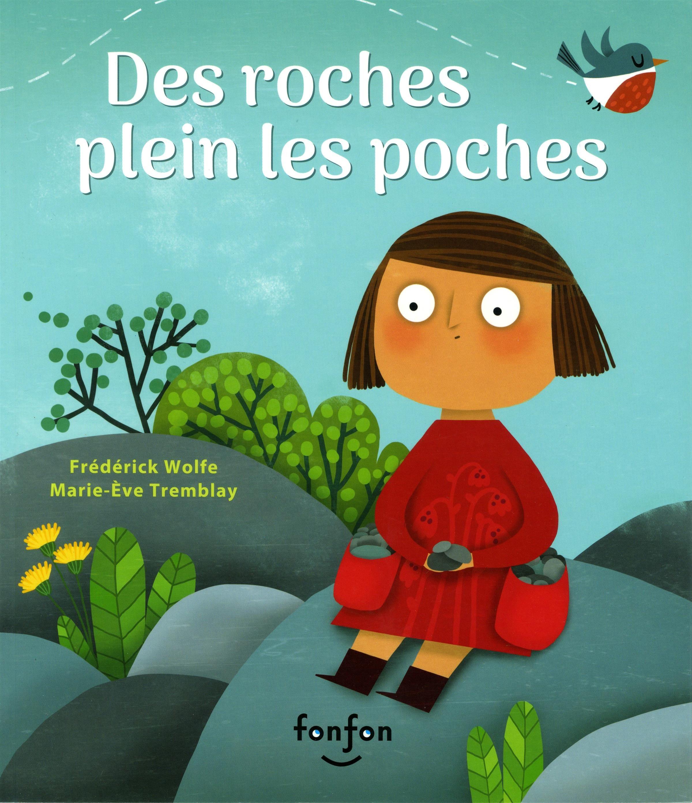 Des roches plein les poches par Frédérick Wolfe, Marie-Ève Tremblay | Jeunesse | 3-6 ans | Leslibraires.ca
