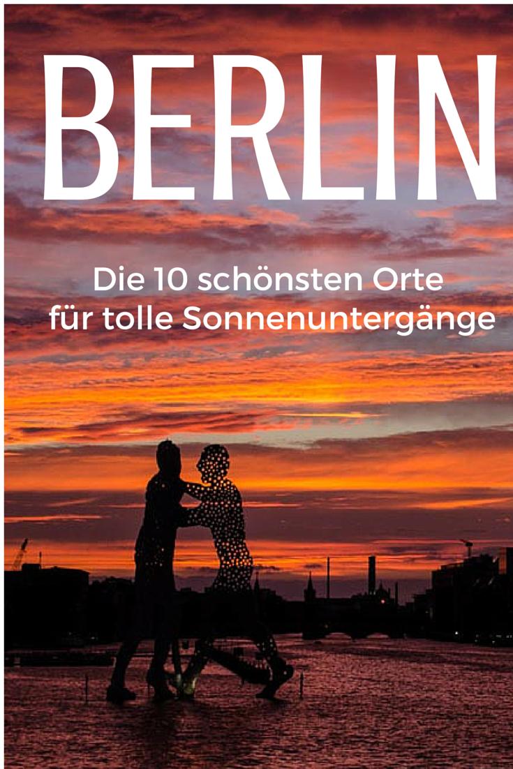 die 10 sch nsten fotospots f r sonnenunterg nge in berlin berlin pinterest berlin und voyage. Black Bedroom Furniture Sets. Home Design Ideas