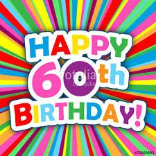 Image Result For Happy 60th Birthday Happy 60th Birthday 50th Birthday Greetings Happy 60th Birthday Images