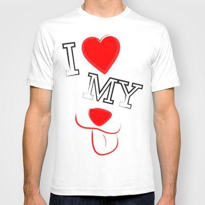 I Love My Dog T-shirt by RobozCapoz - $18.00