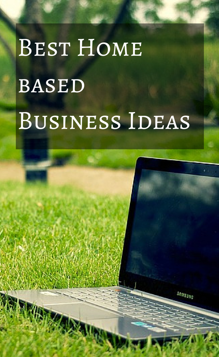 Want To Start Your Own Business Best Home Based Business Ideas