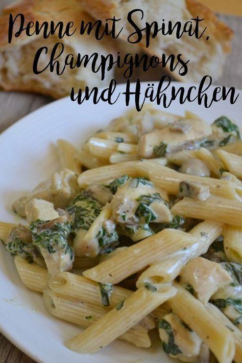 Penne mit Spinat, Champignons und Hänchen, Pasta  – Kochrezept