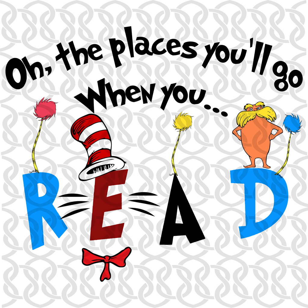 Oh The Places You Ll Go When You Read Svg Files For Silhouette Files For Cricut Svg Dxf Eps Png Instant Download Dr Seuss Hat Dr Seuss Day Dr Seuss Shirts