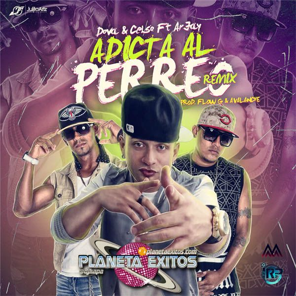 Arjay Ft Dova y Celso - Adicta Al Perreo (Official Remix)