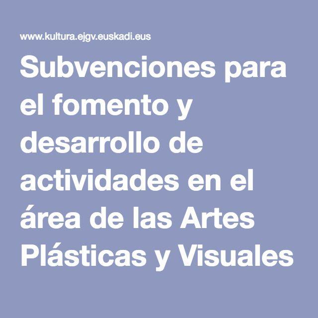 Subvenciones para el fomento y desarrollo de actividades en el área de las Artes Plásticas y Visuales: junio
