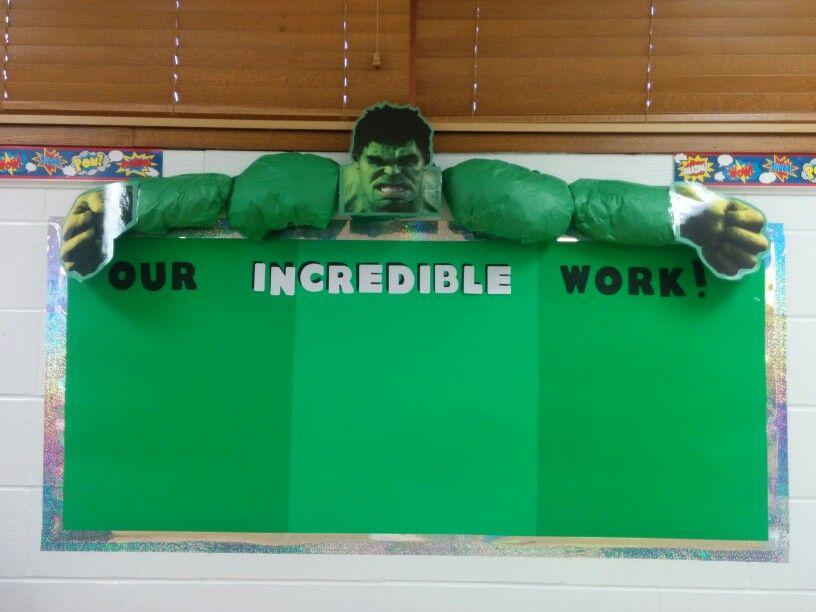 Our class Incredible (Hulk) work bulletin board ...