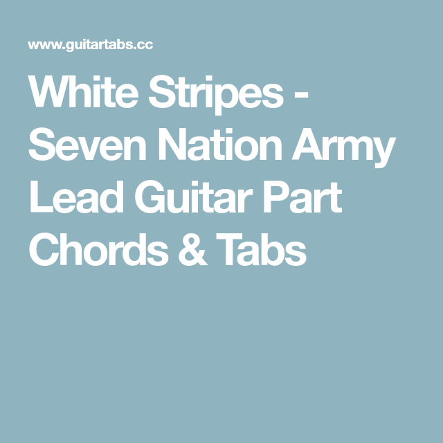 White Stripes - Seven Nation Army Lead Guitar Part Chords & Tabs ...
