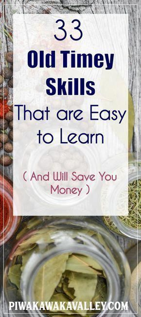 33 Old Fashioned Traditional Skills that are Easy to Learn + Save Money