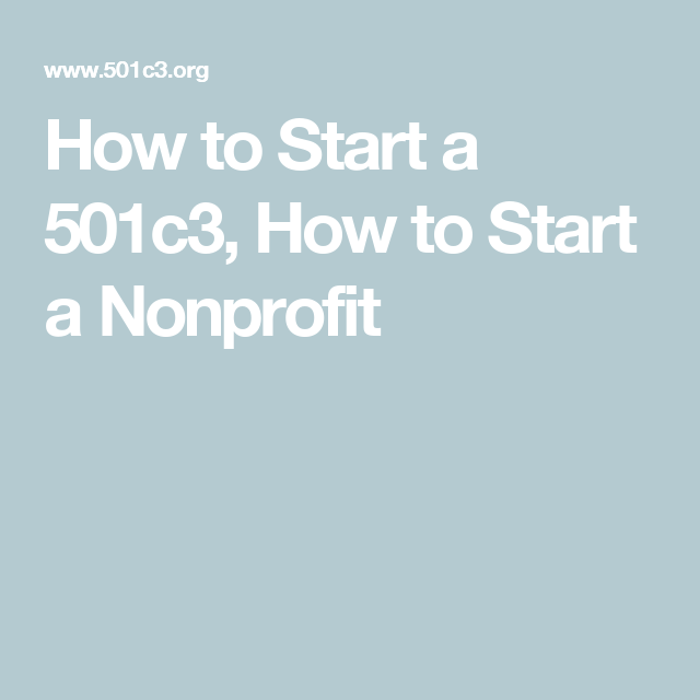 How To Start A 501c3 How To Start A Nonprofit Non Profit Starting 501c3