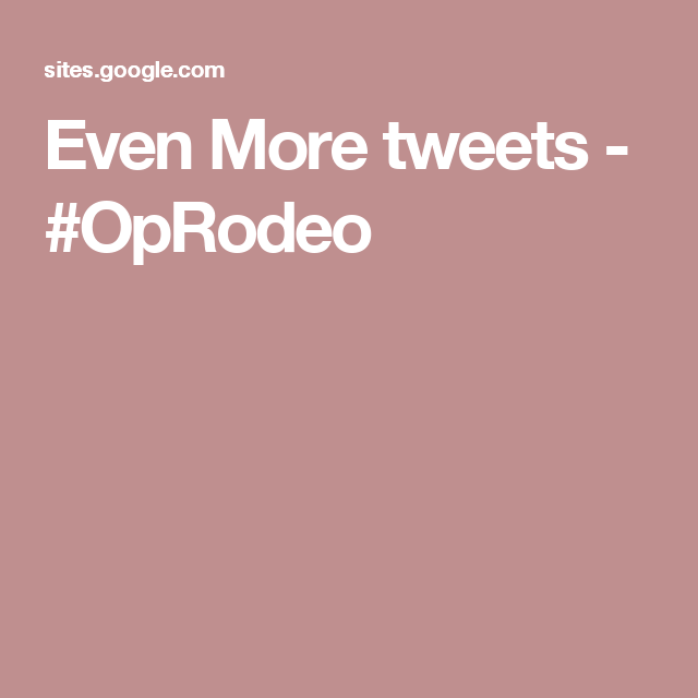 Even More tweets - #OpRodeo