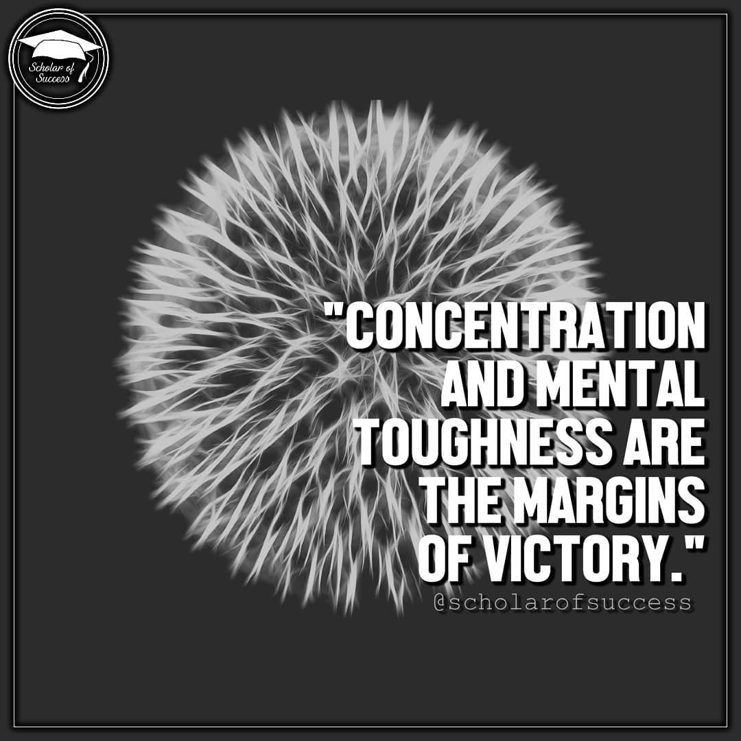 Concentration And Mental Toughness Are The Margins Of Victory