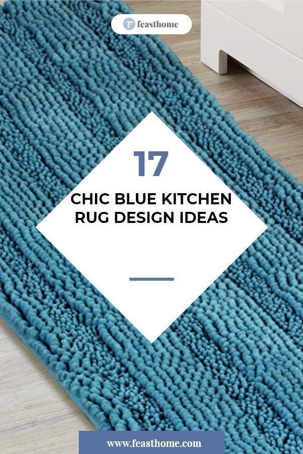 17 Chic Blue Kitchen Rug Design Ideas Rug design