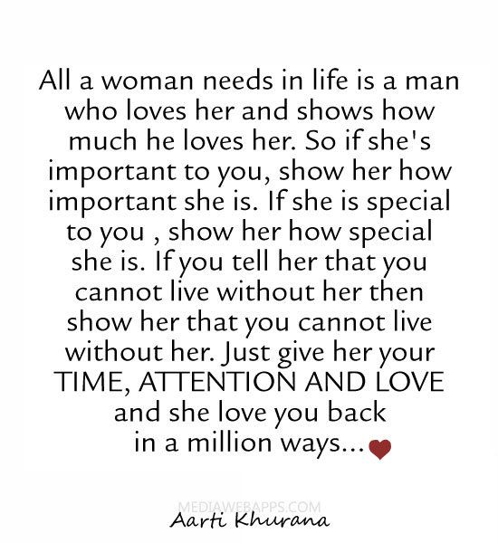 All A Woman Needs In Life Is A Man Who Loves Her And Shows