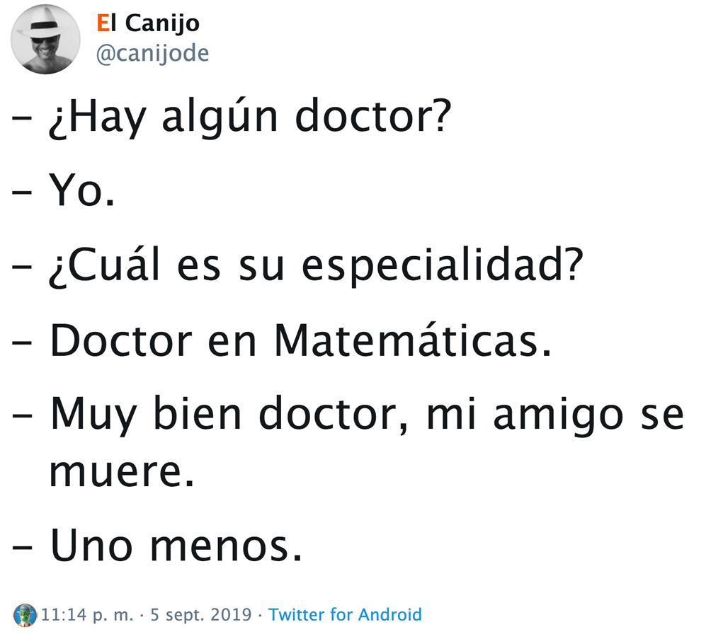@canijode - #doctor #especialidad #matemáticas #menos #s.b.u. #twitter #uno