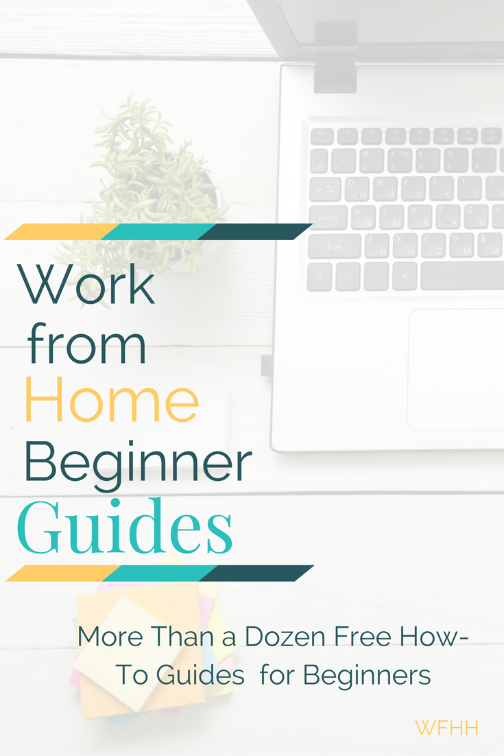 A Collection Of Work From Home Beginner Guides Work From Home
