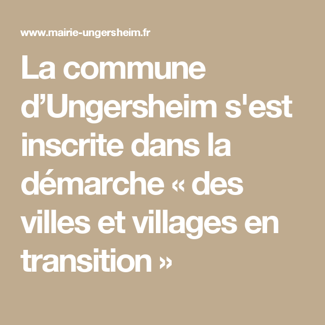 La commune d'Ungersheim s'est inscrite dans la démarche « des villes et villages en transition »