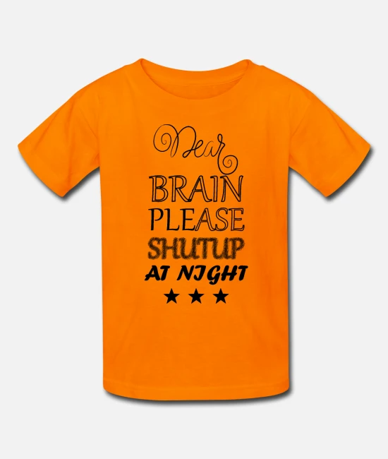 Dear Brain Please Shutup At Night Kids T Shirt Spreadshirt Kids Night T Shirt Shirts