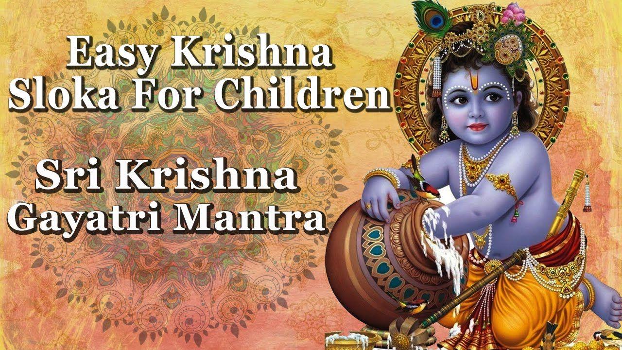 Sanskritslokas Easysanskritslokasforkids Smallsanskritslokas Krishnagayatrimantra Slokasforsanskritforchildren Slokasfor Devotional Songs Krishna Mantras