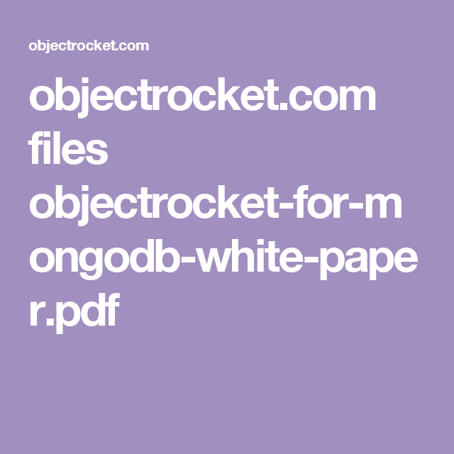 Objectrocket Com Files Objectrocket For Mongodb White Paper Pdf Learning Resources White Paper Sample Resume