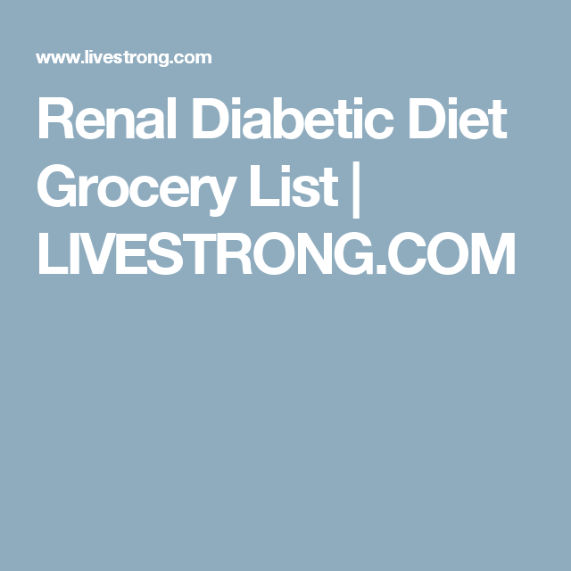 Renal Diabetic Diet Grocery List In 2019 Gigi Diet