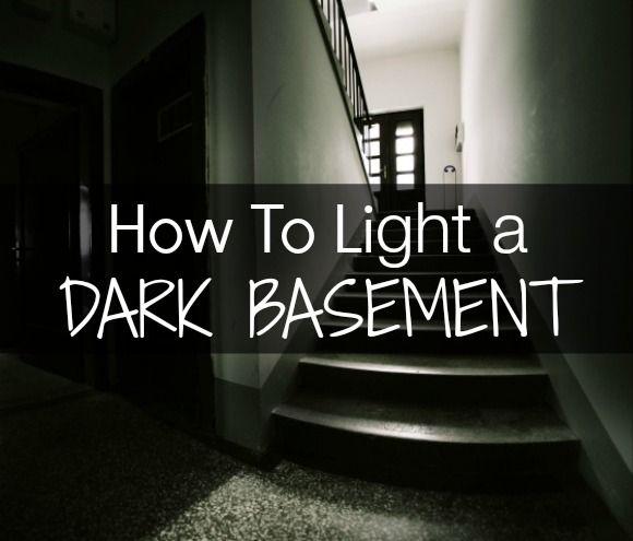 Lighting Options For Dark Basement: 3 Tricks For Lighting A Dark Basement
