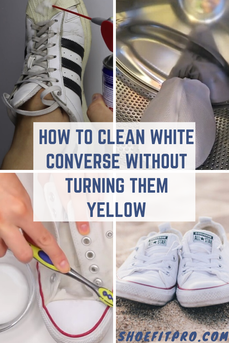 How To Clean White Converse Without Turning Them Yellow Cleaning White Canvas Shoes How To Clean White Sneakers How To Clean White Converse