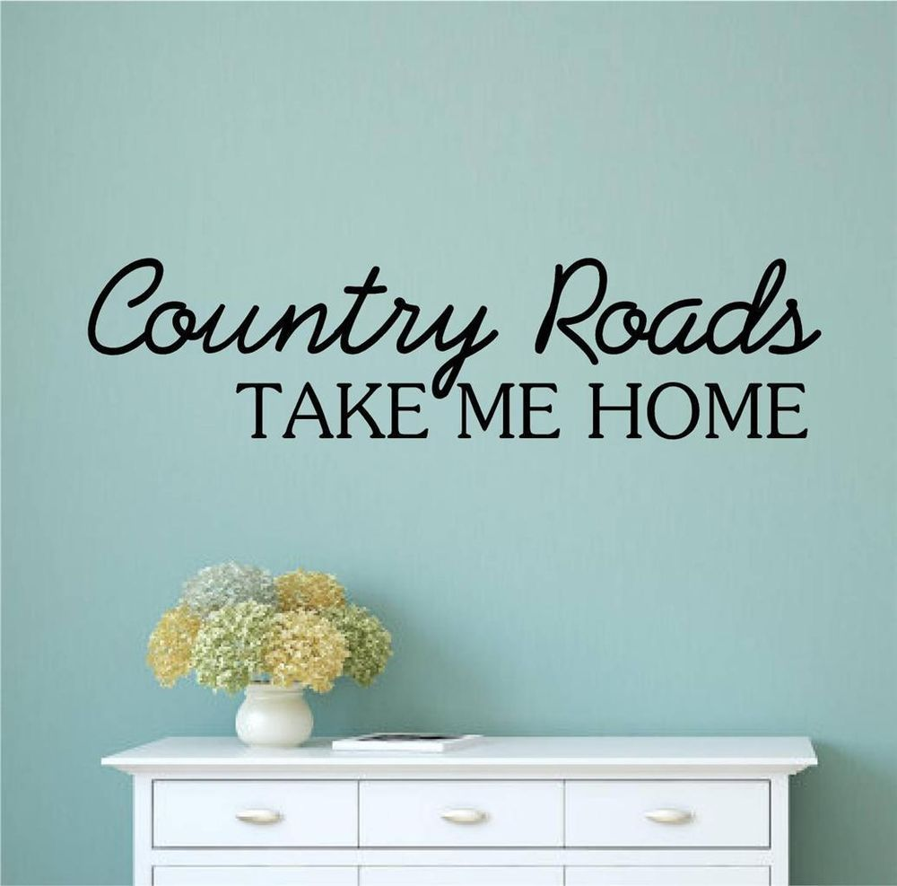 Details about Country Roads Take Me Home Vinyl Decal Wall Stickers